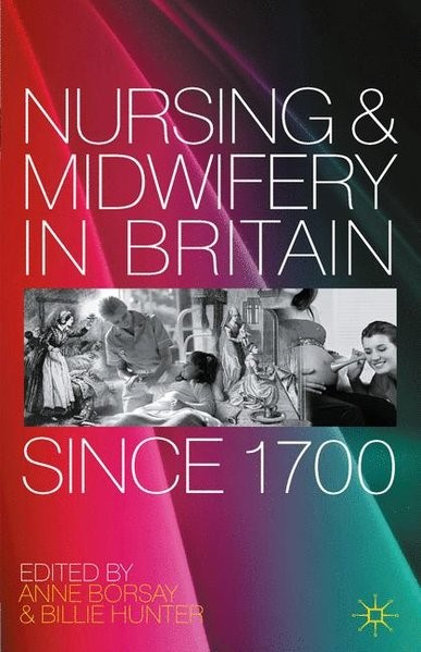Nursing and Midwifery in Britain Since 1700 | Borsay / Hunter | 2012, 2012 | Buch (Cover)