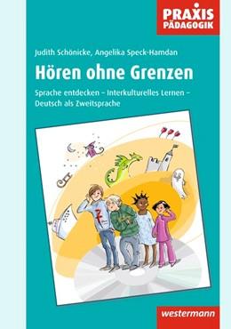 Abbildung von Schönicke / Speck-Hamdan | Hören ohne Grenzen | 2010 | Sprache entdecken - Interkultu...