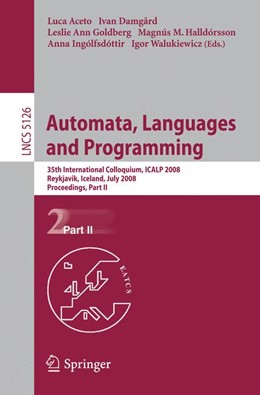 Abbildung von Aceto / Damgaard / Goldberg / Halldorsson / Ingolfsdottir / Walukiewicz | Automata, Languages and Programming | 2008 | 35th International Colloquium,...