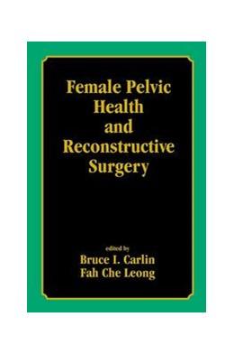 Abbildung von Carlin / Leong | Female Pelvic Health and Reconstructive Surgery | 2002 | Edited by Bruce Ian Carlin