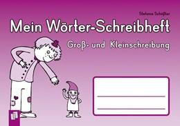 Abbildung von Schößler   Mein Wörter-Schreibheft - Groß- und Kleinschreibung   1. Auflage   2012   beck-shop.de