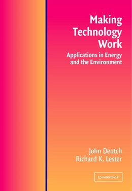 Abbildung von Deutch / Lester | Making Technology Work | 2003 | Applications in Energy and the...