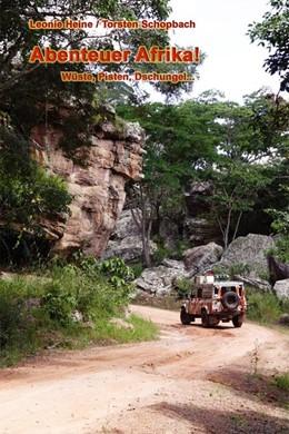 Abbildung von Schopbach | Abenteuer Afrika! | Nachdruck | 2012 | Wüste, Pisten, Dschungel...