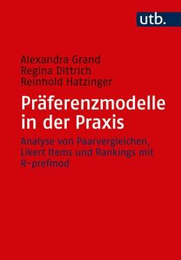 Abbildung von Dittrich / Grand / Hatzinger | Präferenzmodelle in der Praxis | 2017 | Analyse von Paarvergleichen, L...