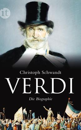 Abbildung von Schwandt | Giuseppe Verdi | Aktualisierte Neuausgabe | 2013 | Die Biographie | 4211