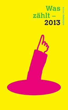 Abbildung von Achermann / Sigrist / Varnholt / Folkers / Wannaz | Was zählt – 2013 | Originalausgabe | 2012 | 4379