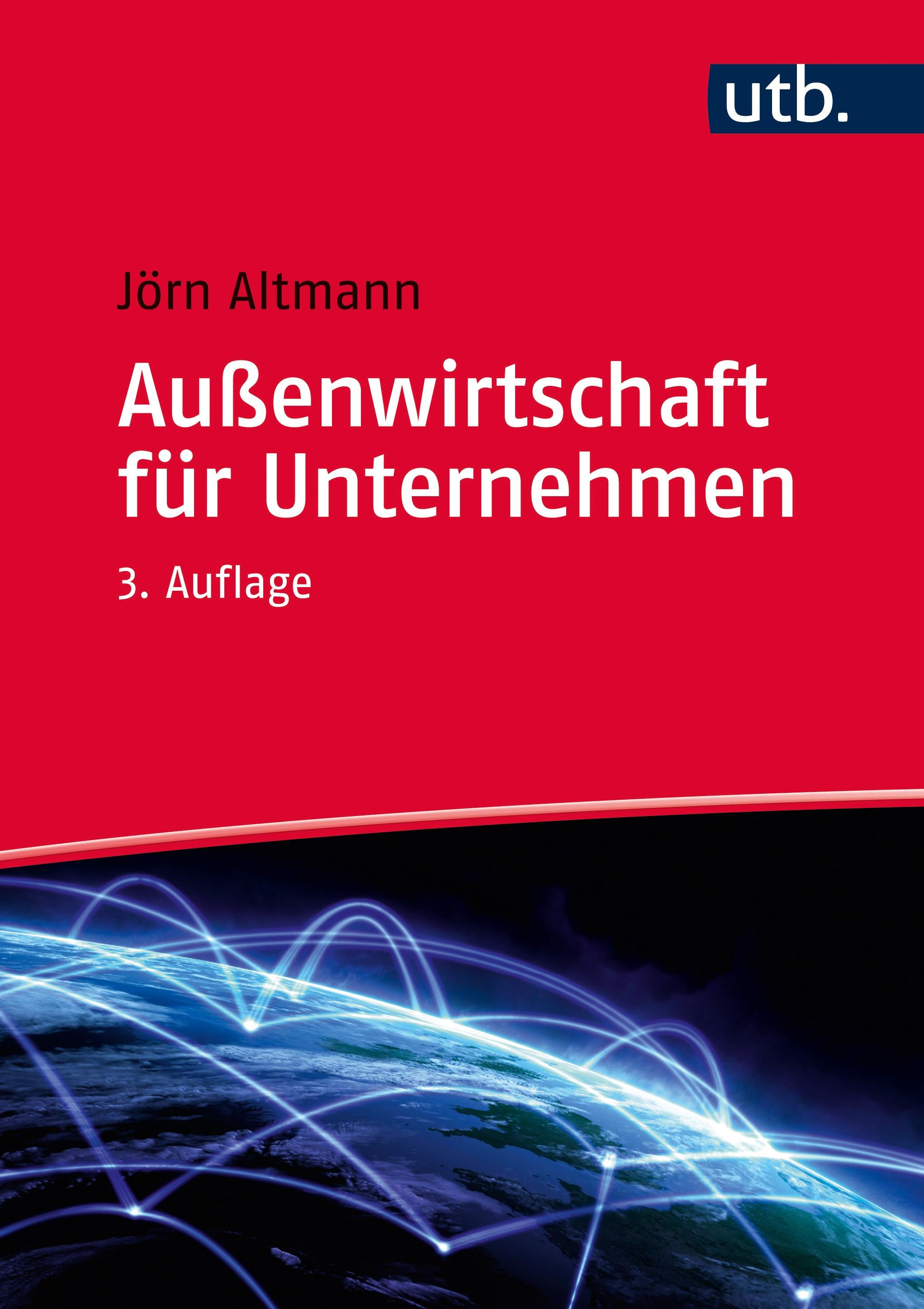 Außenwirtschaft für Unternehmen | Altmann | 3., überarbeitete und aktualisierte Auflage, 2017 | Buch (Cover)