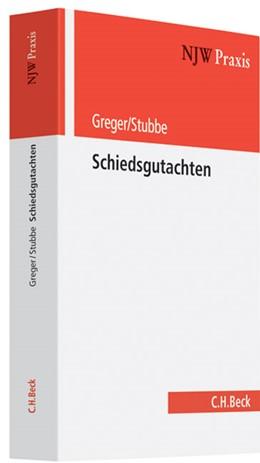 Abbildung von Greger / Stubbe | Schiedsgutachten | 2007 | Außergerichtliche Streitbeileg... | Band 66