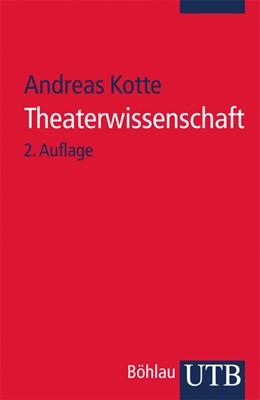 Abbildung von Kotte | Theaterwissenschaft | 2., aktual. Aufl. 2012 | 2012 | Eine Einführung | 2665