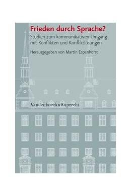 Abbildung von Espenhorst   Frieden durch Sprache?   2012   Studien zum kommunikativen Umg...   Band 091