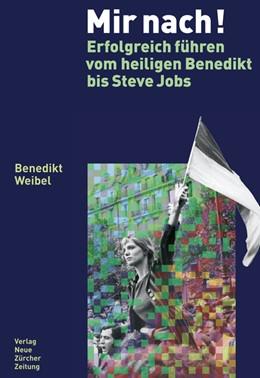 Abbildung von Weibel | Mir nach! | 1. Auflage 2012 | 2012 | Erfolgreich führen vom heilige...