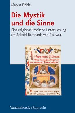 Abbildung von Döbler | Die Mystik und die Sinne | 2013 | Eine religionshistorische Unte... | Band 002