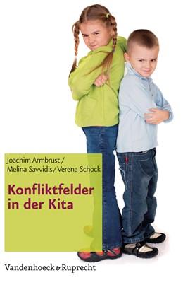 Abbildung von Armbrust / Savvidis / Schock | Konfliktfelder in der Kita | 2012