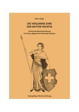 Abbildung von Giger | Die verlorene Ehre der Mutter Helvetia | 2012 | Politische Machtentfaltung im ...