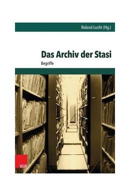 Abbildung von Lucht | Das Archiv der Stasi | 1. Auflage | 2015 | beck-shop.de