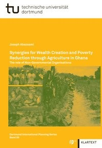 Synergies for Wealth Creation and Poverty Reduction through Agriculture in Ghana | Abazaami, 2013 | Buch (Cover)