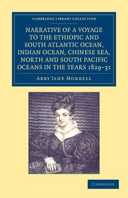 Abbildung von Morrell | Narrative of a Voyage to the Ethiopic and South Atlantic Ocean, Indian Ocean, Chinese Sea, North and South Pacific Oceans in the Years 1829, 1830, 1831 | 2012