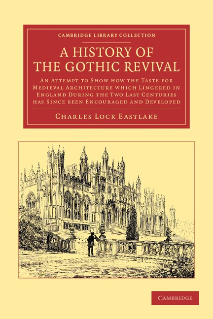Abbildung von Eastlake | A History of the Gothic Revival | 2012