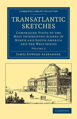 Abbildung von Alexander | Transatlantic Sketches | 2012 | Comprising Visits to the Most ...