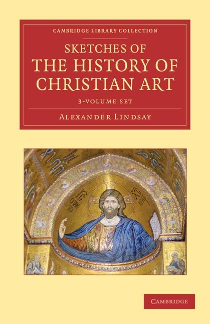 Abbildung von Lindsay   Sketches of the History of Christian Art 3 Volume Set   2012