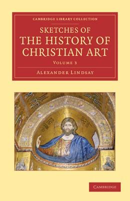 Abbildung von Lindsay | Sketches of the History of Christian Art | 2012