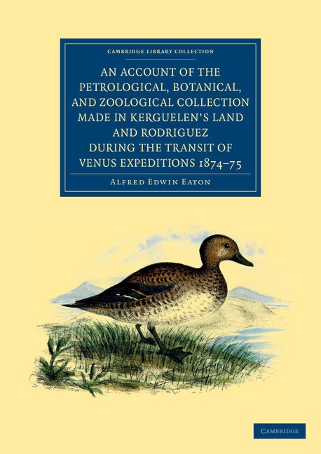 Abbildung von Eaton | An Account of the Petrological, Botanical, and Zoological Collection Made in Kerguelen's Land and Rodriguez during the Transit of Venus Expeditions 1874-75 | 2012