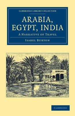 Abbildung von Burton | Arabia, Egypt, India | 2012 | A Narrative of Travel