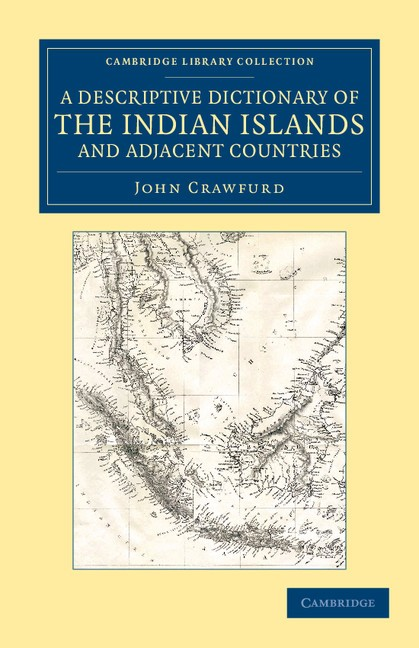 Abbildung von Crawfurd | A Descriptive Dictionary of the Indian Islands and Adjacent Countries | 2012