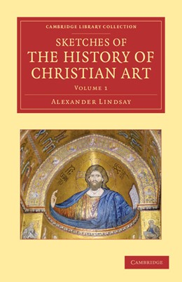 Abbildung von Lindsay | Sketches of the History of Christian Art | 2012