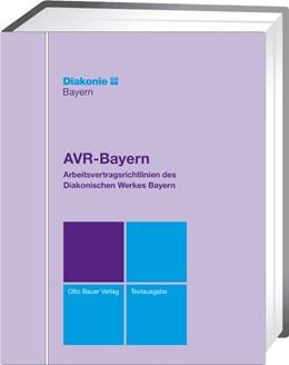 Abbildung von Diakonisches Werk Bayern, Nürnberg | AVR-Bayern • Textausgabe | Loseblattwerk mit 12. Aktualisierung | 2020 | Arbeitsvertragsrichtlinien des...