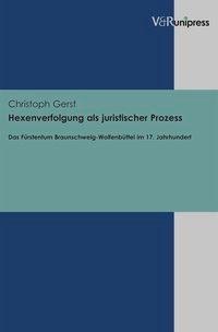 Abbildung von Gerst   Hexenverfolgung als juristischer Prozess   2012