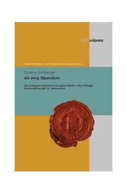 Abbildung von Emberger | Ain ewig Stipendium | 2013 | Das Collegium Sanctorum Georgi... | Band 016