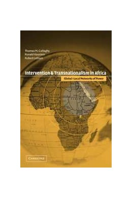 Abbildung von Callaghy / Kassimir / Latham | Intervention and Transnationalism in Africa | 2001 | Global-Local Networks of Power