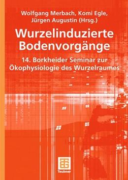 Abbildung von Merbach / Egle / Augustin | Wurzelinduzierte Bodenvorgänge | 2004 | 14. Borkheider Seminar zur Öko...