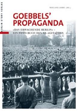 Abbildung von Giebel | Goebbels' Propaganda | 2012 | »Das erwachende Berlin« Ein Pr...