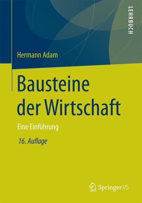 Bausteine der Wirtschaft | Adam | 16., überarbeitete, erweiterte und aktualisierte Auflage, 2014 | Buch (Cover)