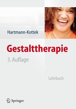 Abbildung von Hartmann-Kottek | Gestalttherapie | 3., vollst. überarb. Aufl. | 2012 | Lehrbuch