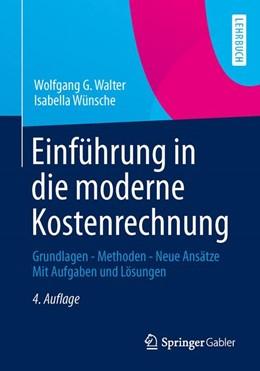 Abbildung von Walter / Wünsche | Einführung in die moderne Kostenrechnung | 4. Auflage | 2013 | beck-shop.de