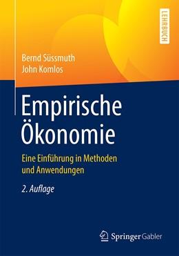 Abbildung von Komlos / Süssmuth | Empirische Ökonomie | 2. Auflage | 2021 | Eine Einführung in Methoden un...