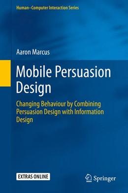 Abbildung von Marcus | Mobile Persuasion Design | 1st ed. 2015 | 2015 | Changing Behaviour by Combinin...