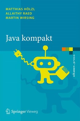 Abbildung von Hölzl / Raed / Wirsing | Java kompakt | 2013 | Eine Einführung in die Softwar...