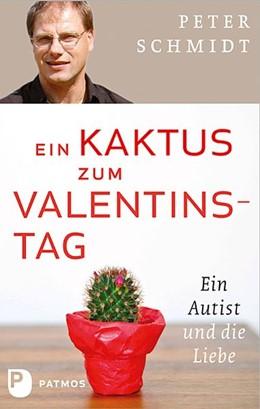 Abbildung von Schmidt   Ein Kaktus zum Valentinstag   Nachdruck   2014   Ein Autist und die Liebe