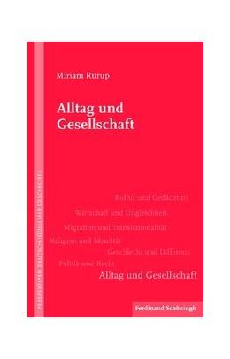 Abbildung von Rürup / Schüler-Springorum   Alltag und Gesellschaft   1. Auflage   2017   keine Bandzählung   beck-shop.de