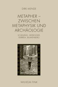 Abbildung von Mende   Metapher - Zwischen Metaphysik und Archäologie   1. Aufl. 2013   2013