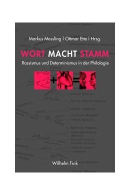 Abbildung von Messling / Ette | Wort Macht Stamm | 1. Aufl. 2013 | 2012 | Rassismus und Determinismus in...