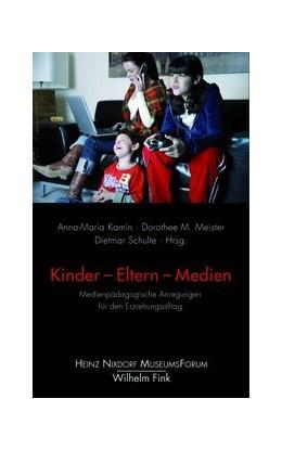 Abbildung von Meister / Schulte / Kamin | Kinder - Eltern - Medien | 2013 | 2013 | Medienpädagogische Anregungen ...