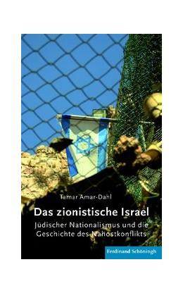 Abbildung von / Amar-Dahl   Das zionistische Israel   1. Aufl. 2012   2012   Jüdischer Nationalismus und di...