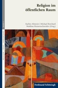 Religion im öffentlichen Raum | Abmeier / Borchard / Riemenschneider | 1. Aufl. 2013, 2013 | Buch (Cover)