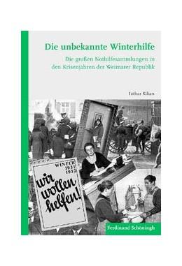Abbildung von / Kilian | Die unbekannte Winterhilfe | 1. Auflage | 2013 | beck-shop.de