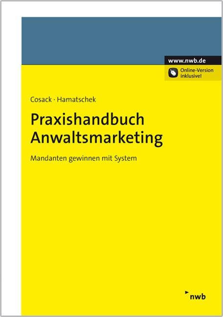 Praxishandbuch Anwaltsmarketing | Cosack / Hamatschek, 2013 (Cover)